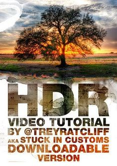 HDR TUTORIAL – EVERYTHING YOU NEED TO KNOW ABOUT HDR PHOTOGRAPHY