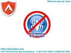 There are some easy step to remove popups virus:  Step1:It triggers another pop-up or downloads a virus. Step2:Pop-ups don't go away even after shutting down computer. Step2:Disrupt you with every browsing session. for more information read more.. http://ablockplus.org/