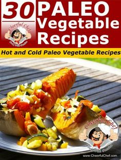 30 Paleo Vegetable Recipes - Hot And Cold Paleo Vegetable Recipes (Paleo Recipes) by Cheerful Chef, http://www.amazon.com/dp/B00GPP4LJU/ref=cm_sw_r_pi_dp_ge3htb12T41DY
