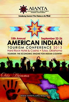 AIANTA's 15th Annual American Indian Tourism Conference, September 2013 in Tulsa, Oklahoma. Learn more at AIANTA.org #AITC2013