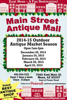 Join Us For Our Outdoor Antique Market!! SATURDAY DECEMBER 20th!! Limited spaces available for vendors as well - $15 per space - stop by our store NOW to reserve your space! *** MAIN STREET ANTIQUE MALL, 7260 E Main St, Mesa AZ 85207 (Between Sossaman Rd & Power Rd) *** Open 7 Days A Week 10am - 5:30pm **** Feel free to call 480-924-1122  with any questions!