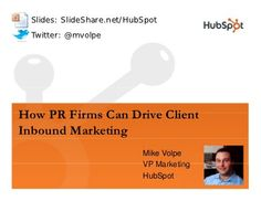 How PR Firms Can Drive Client Inbound Marketing via @HubSpot. #PR