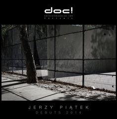 doc! photo magazine & contra doc! present:  DEBUTS -> Jerzy Piątek