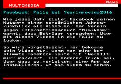 463.1. News MULTIMEDIA. Facebook: Falle bei Yearinreview2016. Wie jedes Jahr bietet Facebook seinen Nutzern einen persönlichen Jahres- rückblick als Video an. Der Verein gegen Internetmissbrauch Mimikama warnt, dass Betrüger versuchen, User mit diesen Videos in die Falle zu locken. So wird vorgetäuscht, man bekomme sein Video nur, wenn man eine be- stimmte Facebook-Seite mit Gefällt mir markiert. Ein anderer Trick sei, User dazu zu verleiten, eine App zu installieren, um das Video zu sehen.