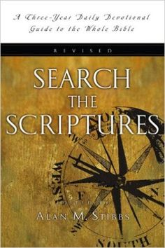 Search the Scriptures: A Three-Year Daily Devotional Guide to the Whole Bible: Alan M. Stibbs: 9780830811205: Amazon.com: Books