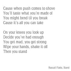 New quotes lyrics country songs rascal flatts ideas New Quotes, Lyric Quotes, Quotes For Him, True Quotes, Funny Quotes, Smile Quotes, Wisdom Quotes, Qoutes, Tattoo Quotes