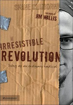 The Irresistible Revolution. Living as an ordinary radical.