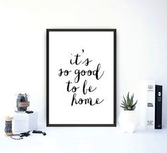 printable Art It's So Good To Be Home Typography by TypoArtHouse