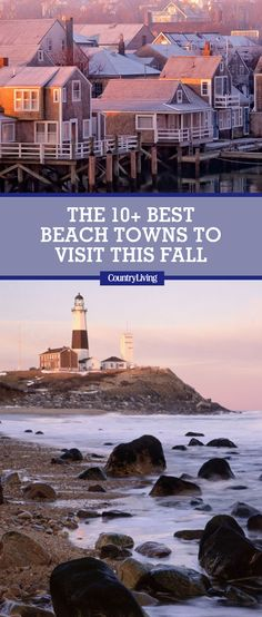 If you didn't get around to planning the beach vacation of your dreams this summer, don't panic! These 10 charming beach towns are just as beautiful in the fall, not to mention way more affordable once the crowds clear out after Labor Day.