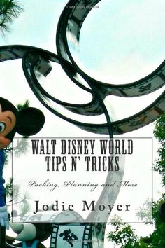 Walt Disney World: Preparing, Planning and Counting Down. Packing List and great advice on a DIY (no travel agent!) trip to Disney!!