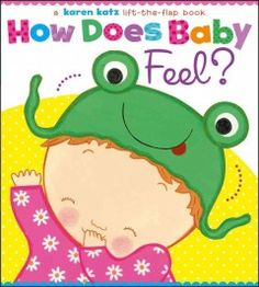 Wednesday, November 12, 2014. Little ones can lift the large, sturdy flaps in this book to find a happy baby, a hungry baby, a sleepy baby, and more!