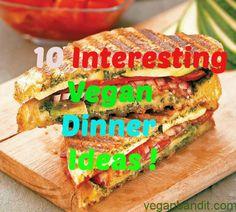 10 Interesting Vegan Dinner Ideas