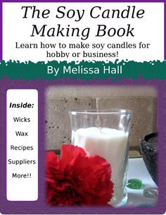 The Soy Candle Making Book-Comprehensive book on soy candle making. Learn how to make several different kinds of soy candles, including swirl candles and wax loaves!
