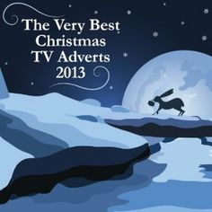 The Very Best Christmas TV Adverts 2013