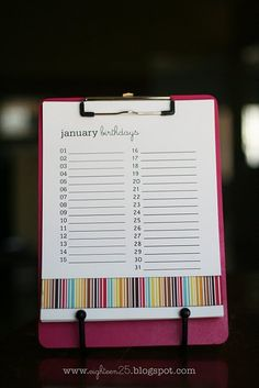 "birthday reminder clipboard - might want to make as ""dates to remember"" so could put birthdays, anniversaries, and other important dates."