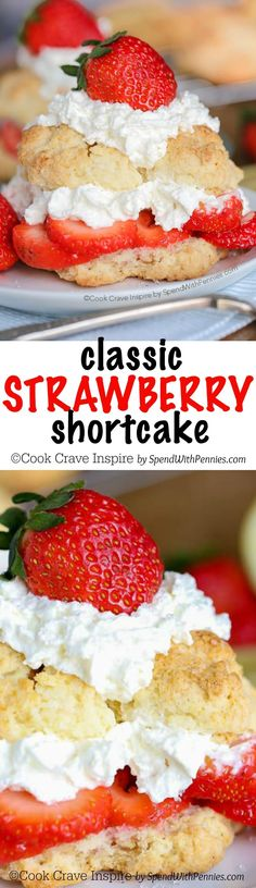 Classic strawberry shortcake with a biscuit style cake, fresh juicy strawberries and homemade whipped cream. This is easy to make homemade from scratch and a favorite around here!