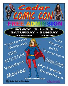 Make plans to attend the Cedar Comic Con, May 21-22, 2016 at the Cedar Mall at Rice Lake!