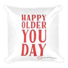 Pillow-Happy Older You Day