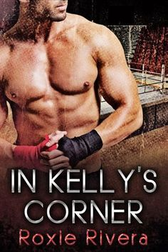 Book Blitz + Giveaway: In Kelly's Corner By Roxie Rivera