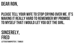 Dear Harry, // Sincerely, Fred