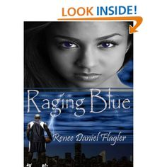 Raging Blue by Renee Daniel Flagler  ($3.99 on Kindle) | Blue Holiday has decided to call foul and leave her destructive marriage. But her cheating husband, Jaylin, decides he needs her money to survive and insists on a rematch. Usually, Blue would be game, but after discovering the depths of his depravity, she drops him from her roster of eligibles. http://www.amazon.com/gp/product/B00954M38Y/rawreviewers