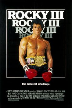 1982 Rocky III Still my favorite Rocky movie. We all wanted to look like Stallone from this one.