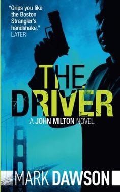The Driver (John Milton) (Volume 4) by Mark Dawson…