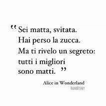 alice in wonderland Italian Phrases, Italian Quotes, Motivational Phrases, Inspirational Quotes, Words Quotes, Sayings, Life Quotes, Alice Madness, Tumblr Quotes