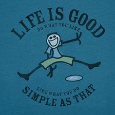 Life is good!!!