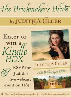 "Author Judith Miller is back with a brand-new series, Refined By Love. Click to find out more about the first book, ""The Brickmaker's Bride,"" enter for a chance to win a Kindle HDX, and RSVP for Judith's live author chat event on 11/4!"