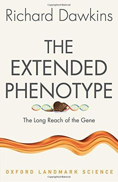 The Extended Phenotype: The Long Reach of the Gene (Oxfor... https://www.amazon.com/dp/0198788916/ref=cm_sw_r_pi_dp_x_05FmybZQAE4HE