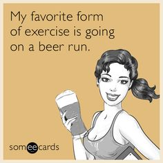 The Beer Lodge - LED Signs, Neon Light Signs, Custom LED Signs - My favorite exercise is a beer run! Liquor Quotes, Beer Quotes, Sign Quotes, Qoutes, Beer Memes, Beer Humor, Funny Drinking Memes, Funny Memes, Funny Sayings