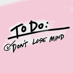 Don't lose your mind #motivation #do #lettering #instagood #sanity #pink #humor