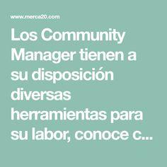 Los Community Manager tienen a su disposición diversas herramientas para su labor, conoce cuales son las claves que no puedes dejar pasar.