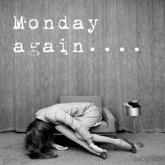 Monday again quotes quote monday monday quotes. this pic is so funny Monday Again, Monday Monday, Happy Monday, Monday Morning, Monday Blues, Manic Monday, Hello Monday, Happy Hour, Sunday Night