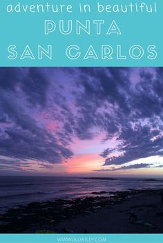 Phenomenal sunsets! Incredible coastline! Punta San Carlos in Baja Mexico is gorgeous. It's also a Mecca for outdoor adventure in the form of camping, mountain biking, surfing, kiteboarding, and paddle boarding.