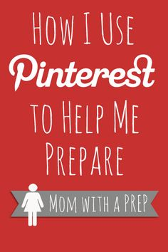 Mom with a PREP | How I use Pinterest to help me PREPare for my family.