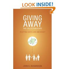 Giving Away the Collection Plate: John Richardson: 9781620241059: Amazon.com: Books