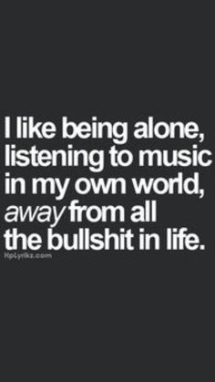 28 Ideas Music Quotes Lyrics Love My Life Mood Quotes, True Quotes, Great Quotes, Quotes To Live By, Motivational Quotes, Inspirational Quotes, Happy Place Quotes, Alone Time Quotes, Escape Quotes