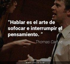 Frases y dichos populares. Citas, proverbios y refranes de Thomas Carlyle.