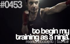 A reason to be fit? So you can begin training as a ninja!