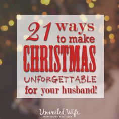 21 unforgettable days of christmas for the hubby - Christmas Ideas For My Wife