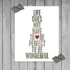 """Life does not have to be perfect to be wonderful."" - Annette Funicello 