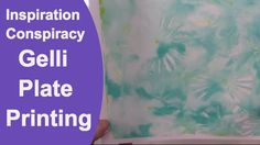 Basic Printmaking with Gelli Arts -- Learn basic printmaking using Gelli Arts plate and acrylic paints. Click show more for the Inspiration Conspiracy video hoppers' links, supplies and blogpost.