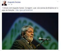 http://veja.abril.com.br/blog/augusto-nunes/direto-ao-ponto/1-minuto-com-augusto-nunes-se-fala-a-verdade-quando-diz-que-nao-tem-medo-de-vaias-va-ao-estadio-lula/