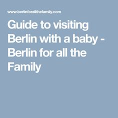 Guide to visiting Berlin with a baby - Berlin for all the Family