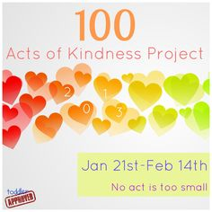 Toddler Approved!: 100 Acts of Kindness Project 2013. Come join us as we spread kindness. What can you do to become more kind?
