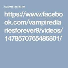 https://www.facebook.com/vampirediariesforever9/videos/1478570765486801/