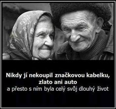 Pravá láska True Quotes About Life, Life Quotes, Cute Images, True Words, Einstein, Techno, Jokes, Advice, Letters