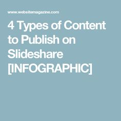 4 Types of Content to Publish on Slideshare [INFOGRAPHIC]